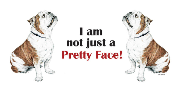 "Bulldog ""Not Just a Pretty Face"" Mug"