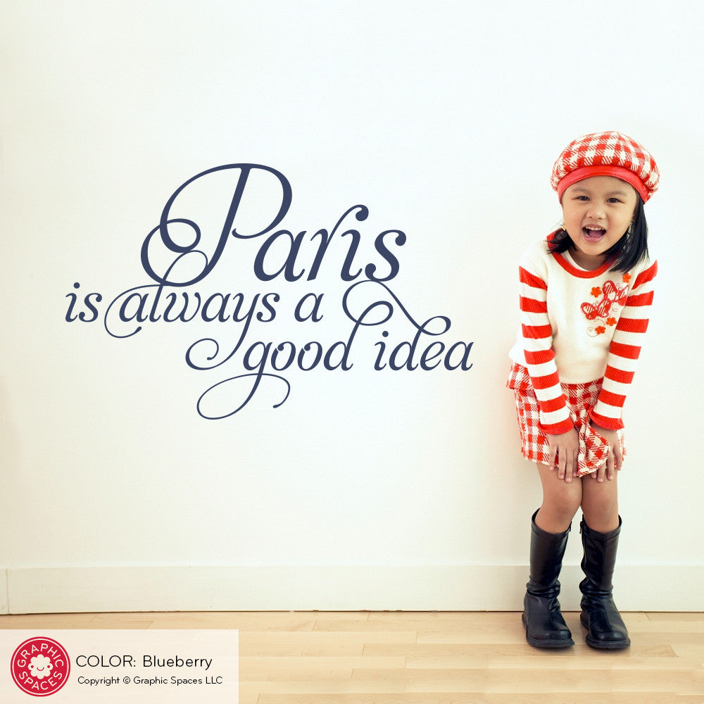 Paris Is Always A Good Idea Wall Decal French Quote Graphic Spaces