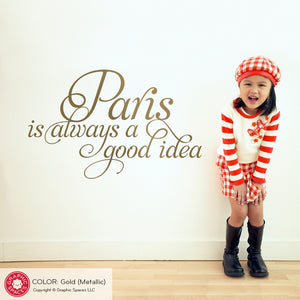 Paris is Always a Good Idea: Wall Decal French Quote