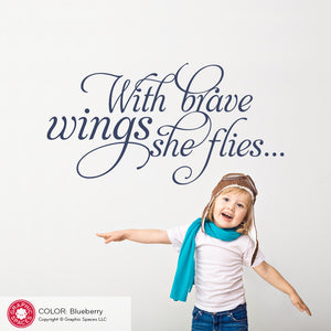 With brave wings she flies: Wall Decal Quote