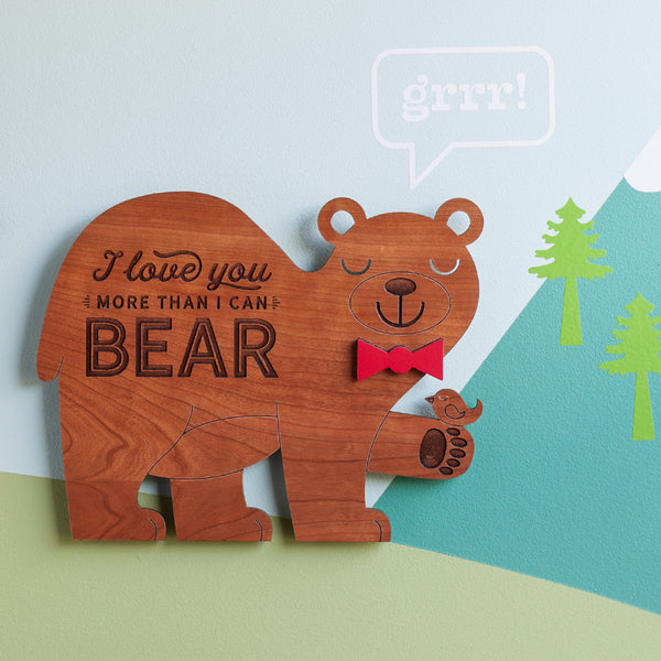 "Bear Wooden Wall Hanging ""I love you more than I can bear"""