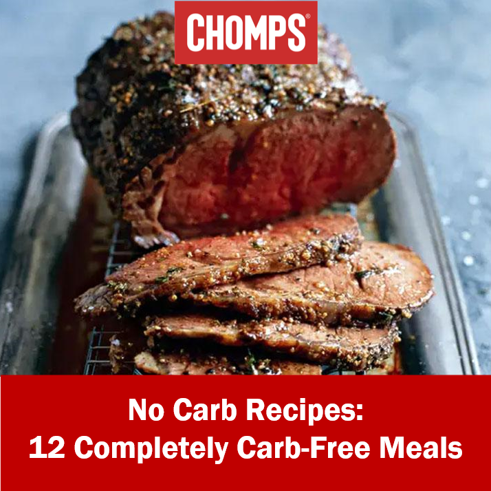 No Carb Recipes 12 Completely Carb Free Meals Chomps