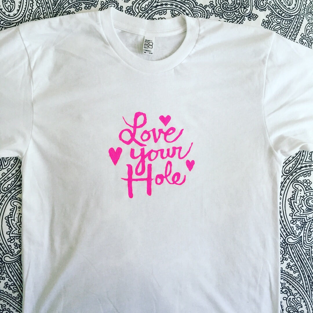 Love Your Hole (t-shirt)