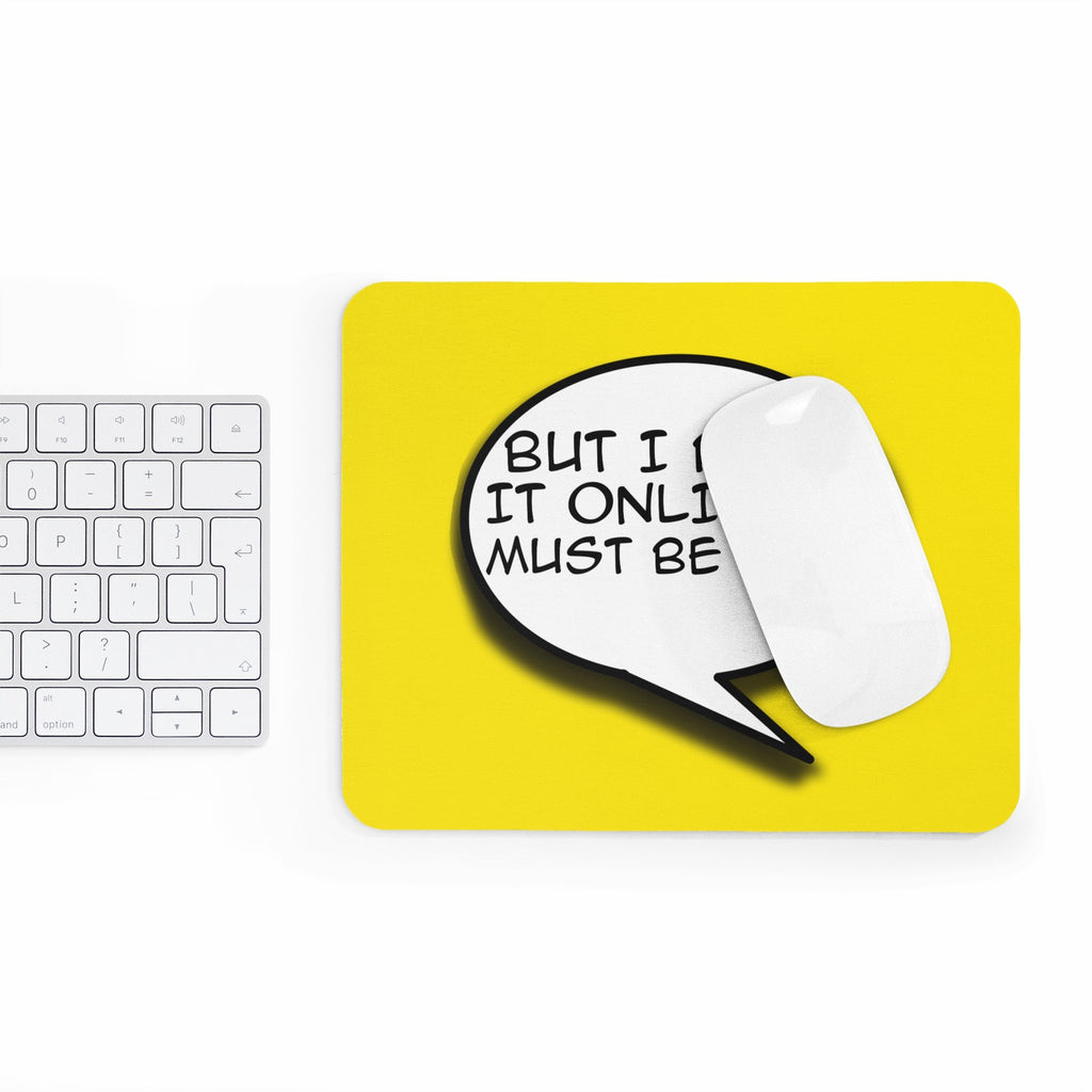 But I Read it Online it Must Be True Mousepad-Printify-Rectangle-| All-Over-Print Everywhere - Designed to Make You Smile
