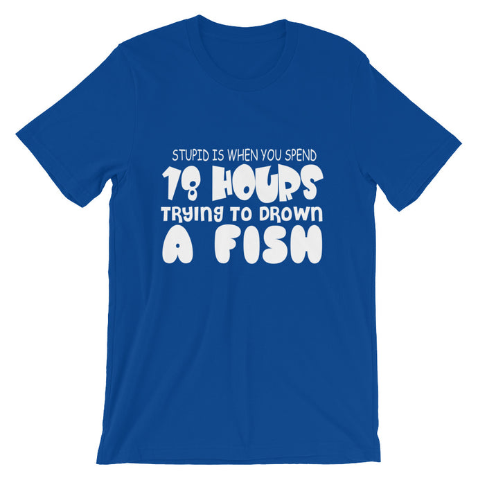 Trying To Drown A Fish T-Shirt