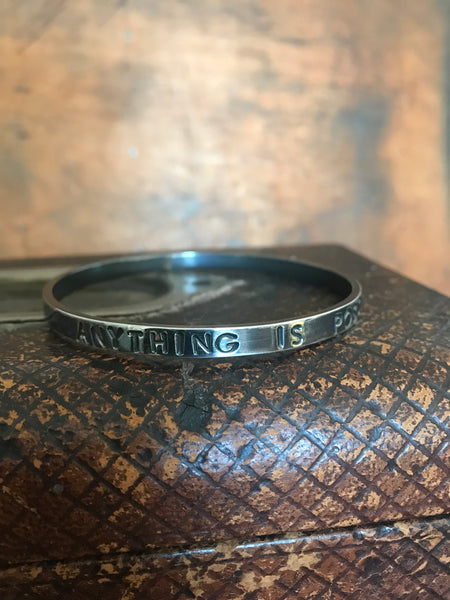 WDTS Oxidised Silver bangle - ANYTHING IS POSSIBLE
