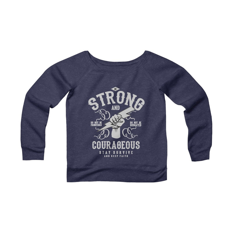 Strong And Courageous Women's Sponge Fleece Wide Neck Sweatshirt