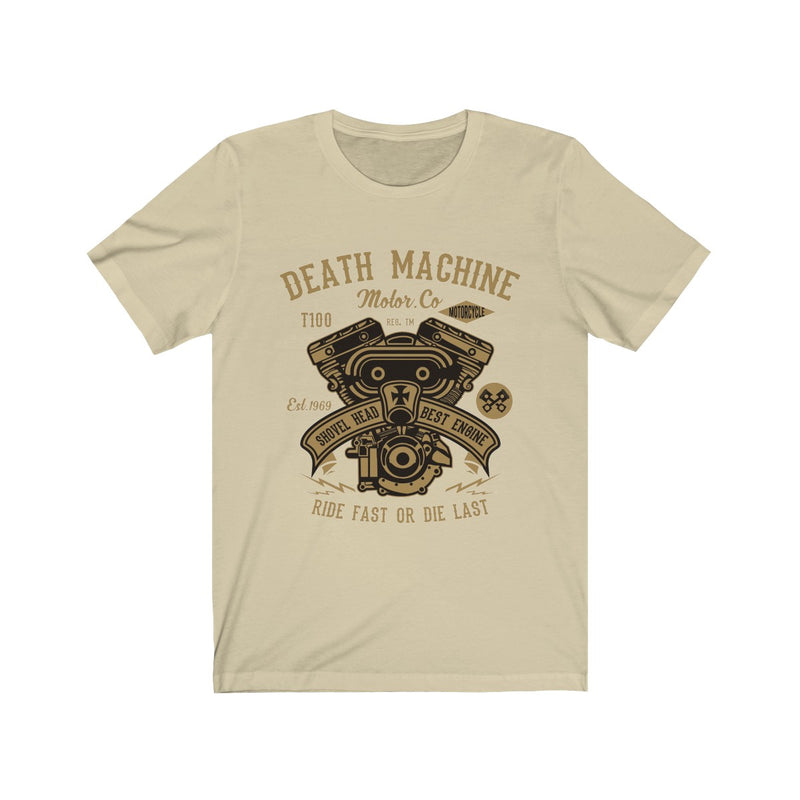 Death Machine Ride First Or Die Last Unisex Jersey Short Sleeve Tee