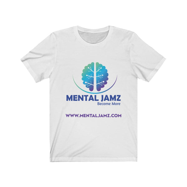 Mental Jamz Become More Unisex Jersey Short Sleeve Tee