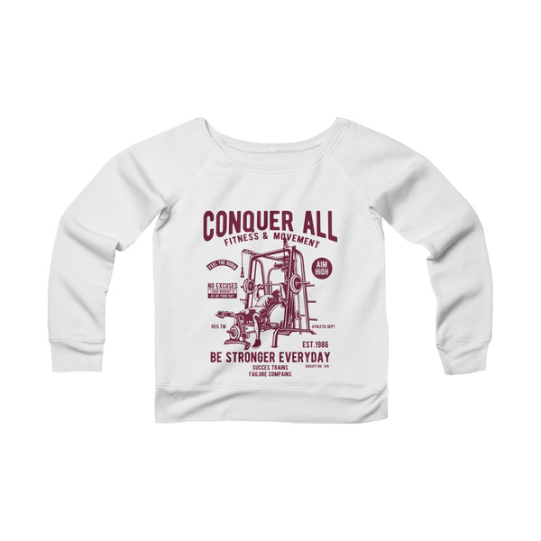 Conquer All Be Stronger Everyday Women's Sponge Fleece Wide Neck Sweatshirt