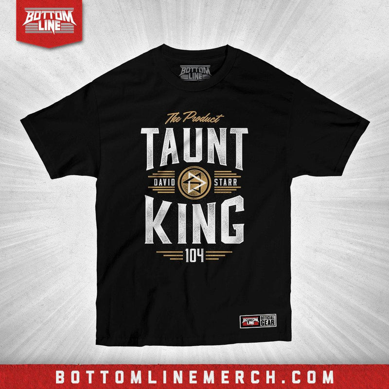 "David Starr ""Taunt King"" Shirt"