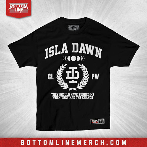 "Isla Dawn ""Burned Me"" Shirt"