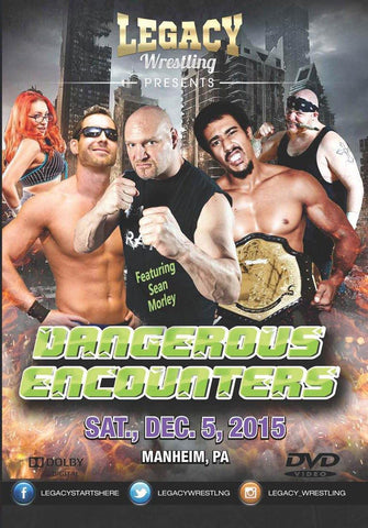 "Legacy Wrestling ""Dangerous Encounters"" DVD (12/05/2015)"