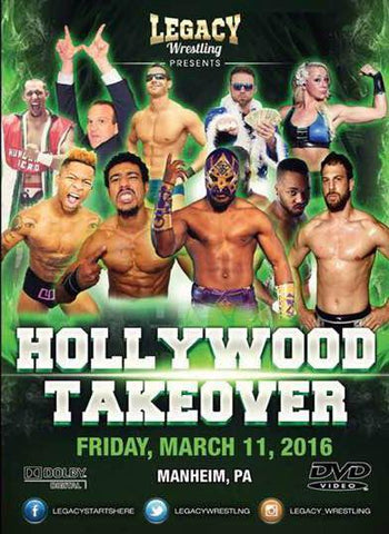 "Legacy Wrestling ""Hollywood Takeover"" DVD (03/11/2016)"