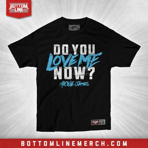 "Mickie James ""Do You Love Me Now"" Shirt"