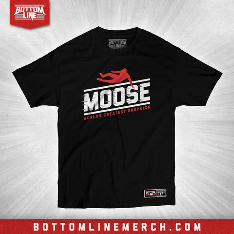 "Moose ""World's Greatest Dropkick"" Shirt"