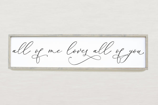 All Of Me Loves All Of You 1'X4' Framed Sign Crafty Mama Gifts