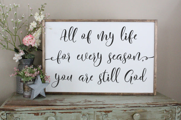 all of my life for every season you are still God Crafty Mama Gifts