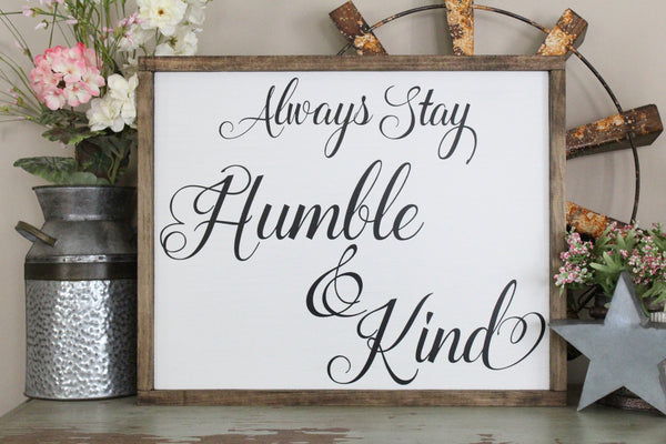 always stay humble and kind crafty mama gifts