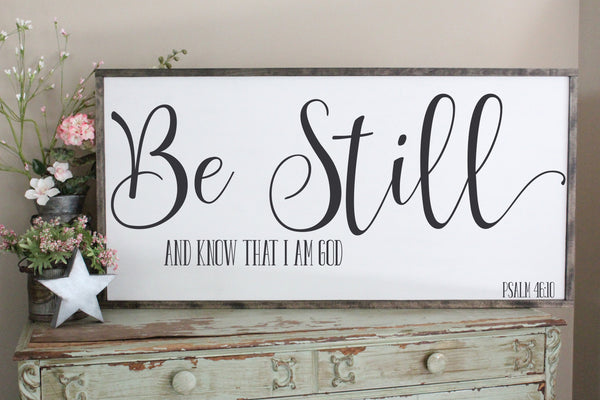Be Still and Know That I am God Psalm 46:10 2'x4' Framed Sign