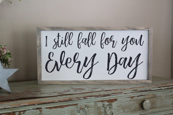 I still fall for you everyday Crafty Mama Gifts