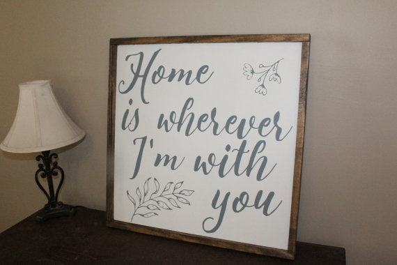Home Is Wherever I'm With You 2'x2' Framed Sign