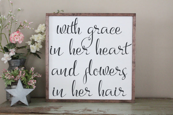With Grace In Her Heart And Flowers In Her Hair 2'x2' Framed Sign