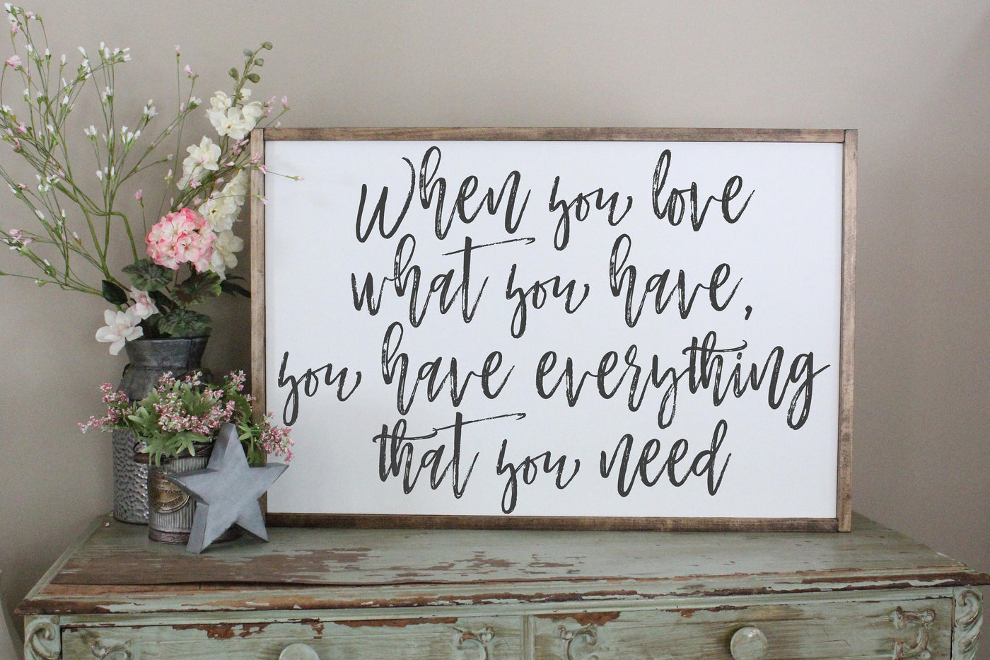 when you love what you have, you have everything you need Crafty Mama Gifts