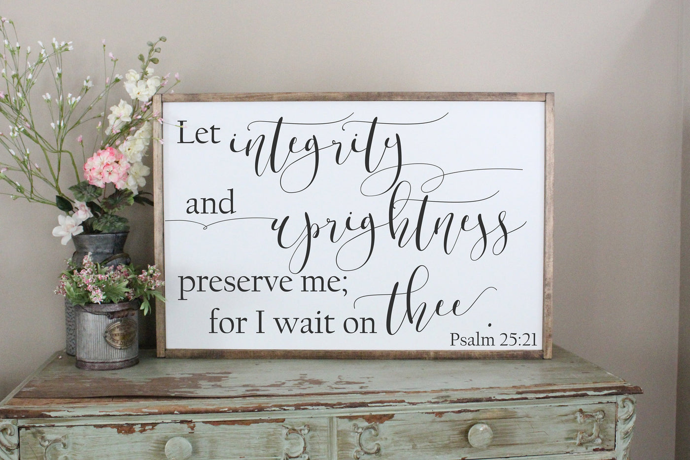 Let Integrity and Uprightness Preserve Me Psalm 25 21 Crafty Mama Gifts