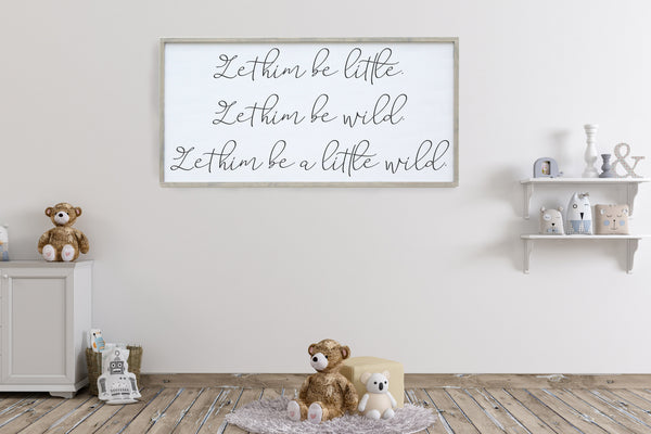 Let Him Be A Little Wild Framed Sign Crafty Mama Gifts