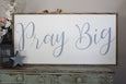 Pray big sign Crafty Mama Gifts