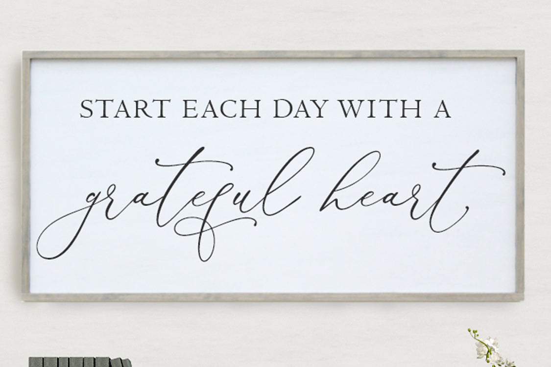 Start each day with a grateful heart Craft Mama Gifts