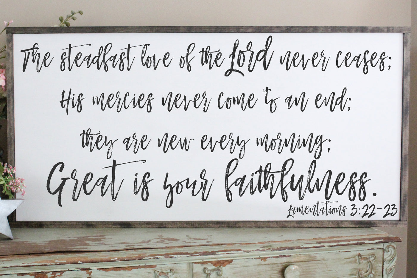 Great Is Your Faithfulness, The Steadfast Love of the Lord 2'x4' Distressed Script Framed Sign