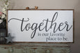 together is our favorite place to be Crafty Mama Gifts