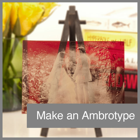 Make an ambrotype!