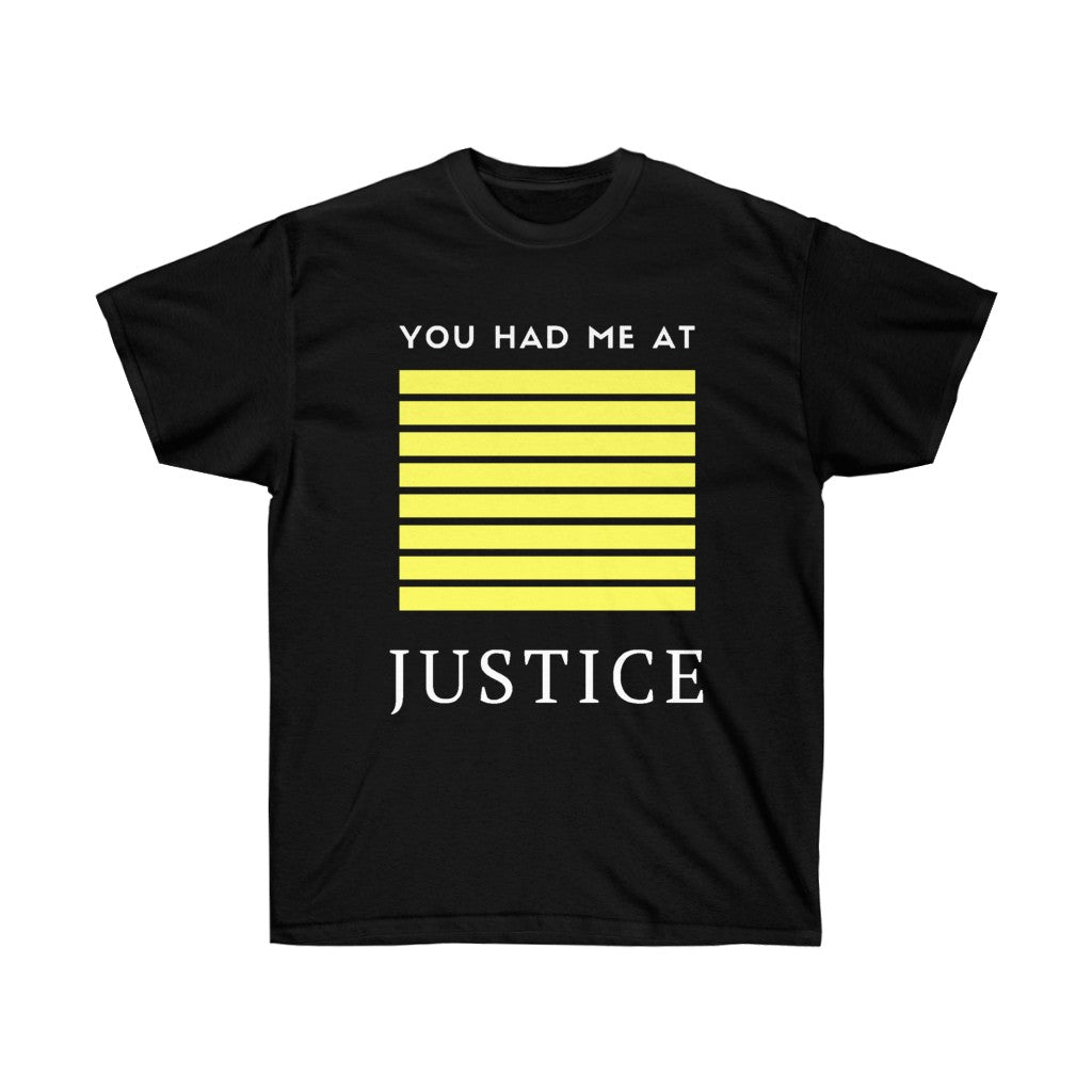 You Had Me At Justice