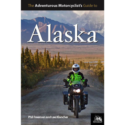 Adventurous Motorcyclist's Guide to Alaska Book