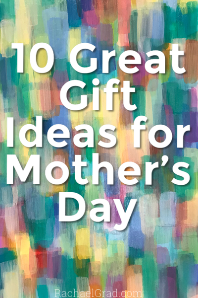 10 Great Gift Ideas for Mother's Day