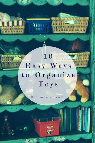 10 Easy Ways to Organize Toys rachael grad art decor home products