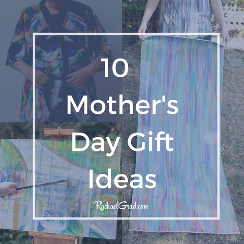 10 Mother's Day gifts for Moms and Grandmothers by Toronto Artist Rachael Grad