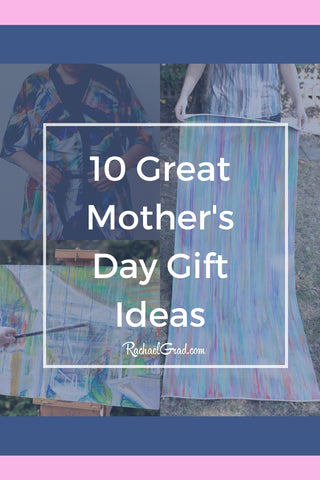 10 great Mother's Day gifts for Moms and Grandmothers by Toronto Artist Rachael Grad