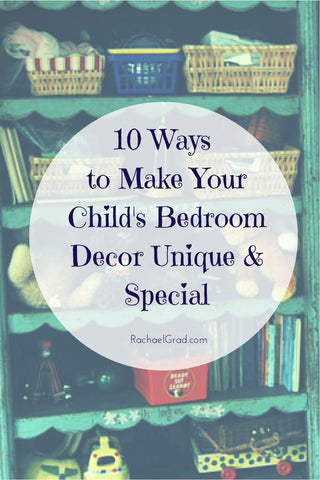 10 ways to make children's bedroom decor unique and special