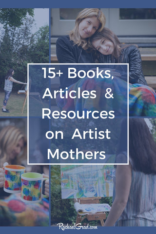 15+ Books, Articles & Resources on Artist Mothers by Toronto Artist Rachael Grad