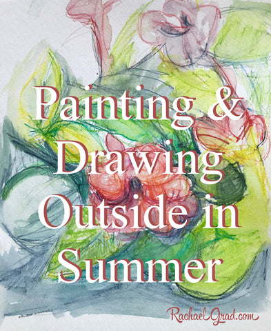 painting and drawing outside in summer by Artist Rachael Grad Art