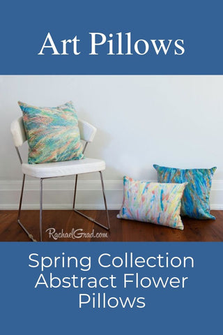 Spring Pillow Collection by Artist Rachael Grad, Abstract Flowers Canadian Made