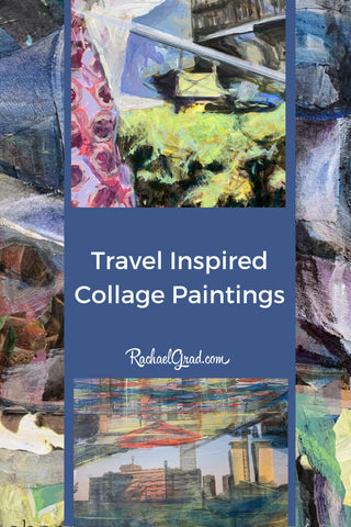 Travel Inspired Collage Paintings by Artist Rachael Grad