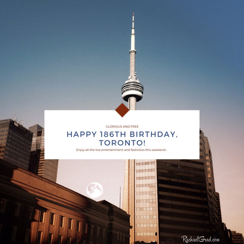 Happy 186th Birthday, Toronto from Artist Rachael Grad