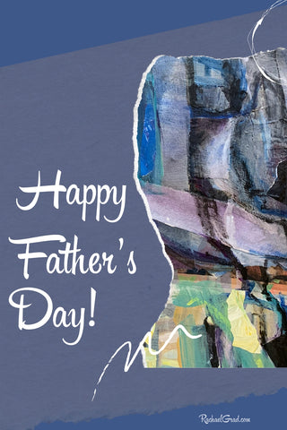 Happy Father's Day by Canadian Artist Rachael Grad