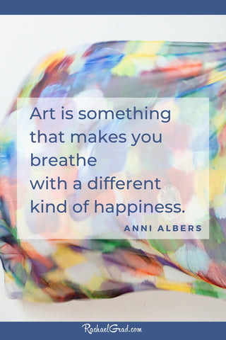 """""""Art is something that makes you breathe with a different kind of happiness."""" - Anni Albers with scarf by RACHAEL GRAD"""