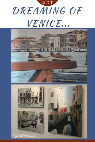 Dreaming of Venice Artwork by Canadian Artist Rachael Grad